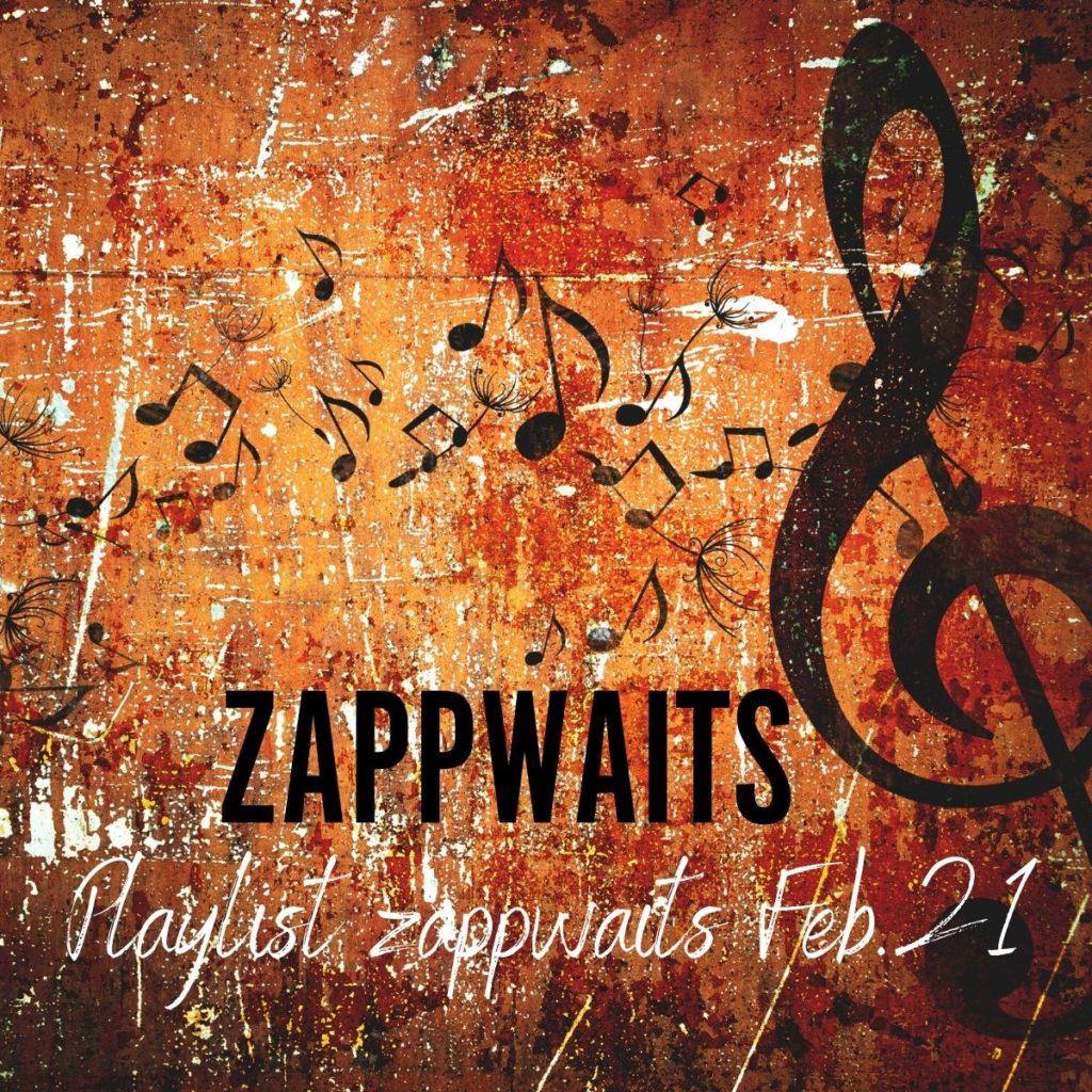 ZAPPWAITS Playlist